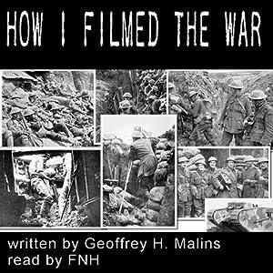 How I Filmed the War Audiobook