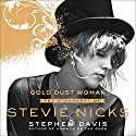 Gold Dust Woman: The Biography of Stevie Nicks Audiobook by Stephen Davis Narrated by Christina Delaine