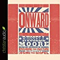 Onward: Engaging the Culture Without Losing the Gospel Audiobook by Russell Moore Narrated by George W. Sarris