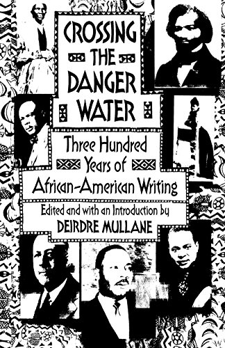 Search : Crossing the Danger Water: Three Hundred Years of African-American Writing