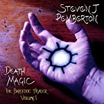 Death & Magic: The Barefoot Healer   Steven J. Pemberton