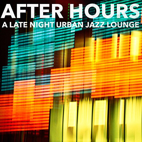 After Hours: A Late Night Urban Jazz Lounge