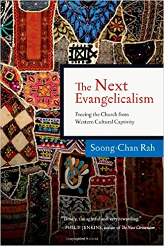 The Next Evangelicalism: Freeing the Church from Western