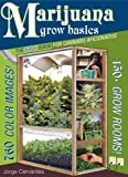 img - for Marijuana Grow Basics: The Easy Guide for Cannabis Aficionados by Jorge Cervantes (2009-06-05) book / textbook / text book
