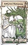 Arthurian Romances, Chrétien de Troyes, 0460016989