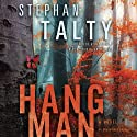 Hangman: A Novel Audiobook by Stephan Talty Narrated by David H. Lawrence XVII