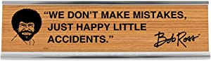 Wellspring Bob Ross Office Desk Sign: We Don't Make Mistakes, Just Happy Little Accidents
