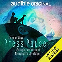 Press Pause: A Young Person's Guide to Managing Life's Challenges
