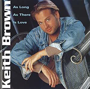 Keith Brown - As Long As There Is Love - Amazon.com Music