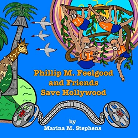 Phillip M. Feelgood and Friends Save Hollywood