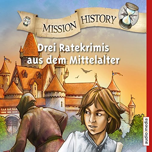 mission-history-drei-ratekrimis-aus-dem-mittelalter