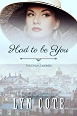 Had to Be You (The Carlyle Women Book 2) Kindle Edition