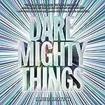Dare Mighty Things | Heather Kaczynski