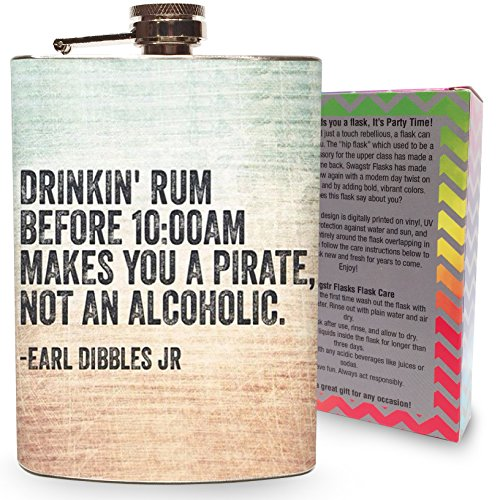 Drinking Rum Before 10am Makes you a Pirate Steel 8oz Hip Flask for Drinking Spirits Whiskey Alcohol Quote Dibbles Jr