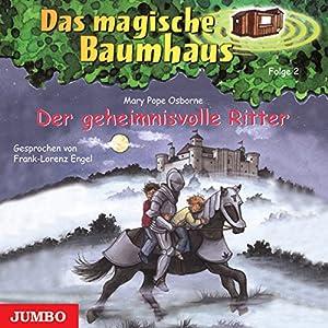 Der geheimnisvolle Ritter (Das magische Baumhaus 2) Hörbuch
