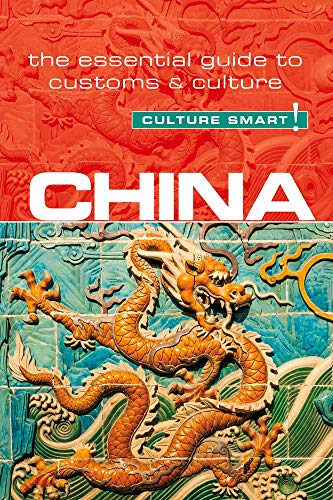China - Culture Smart!: The Essential Guide to Customs & Culture...