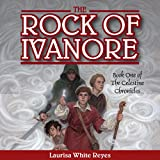 The Rock of Ivanore: The Celestine Chronicles, Book 1