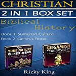 Gilgamesh and Sumerian 2-in-1 Christian Box Set: Biblical History: The True Nature of Intelligence; Gilgamesh: King in Quest of Immortality | Ricky King