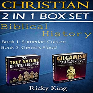 Gilgamesh and Sumerian 2-in-1 Christian Box Set: Biblical History: The True Nature of Intelligence; Gilgamesh: King in Quest of Immortality Audiobook