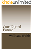 Our Digital Future: Smart analysis of smart technology