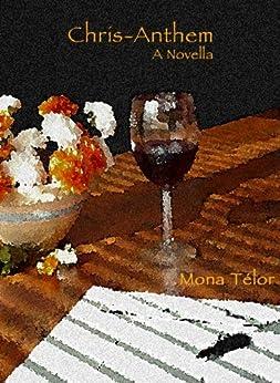 Chris-Anthem: A Novella by [Télor, Mona ]