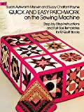Quick and Easy Patchwork on the Sewing Machine, Susan A. Murwin and Suzzy C. Payne, 0486237702