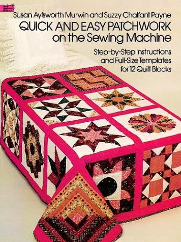 Quick and Easy Patchwork on the Sewing Machine (Dover Needlework Series)