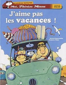"""Afficher """"Moi, Thérèse Miaou J'aime pas les vacances !"""""""