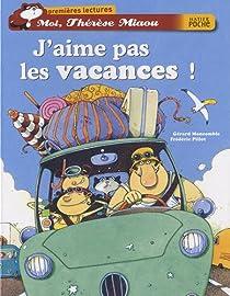 Moi, Thérèse Miaou, Tome 5 : J'aime pas les vacances ! par Moncomble