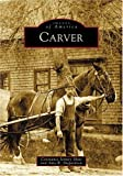 img - for Carver (MA) (Images of America) book / textbook / text book