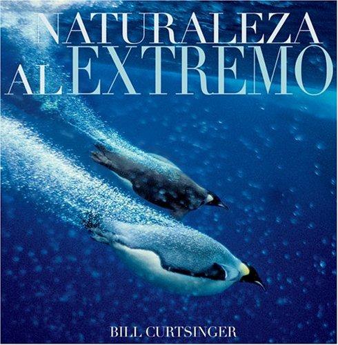 Naturaleza al Extremo (Spanish Edition) pdf