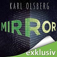 Mirror Hörbuch von Karl Olsberg Gesprochen von: Wolfgang Wagner