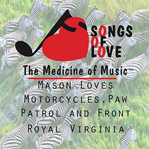 Mason Loves Motorcycles, Paw Patrol and Front Royal ()