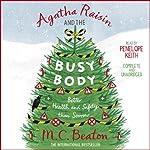 Agatha Raisin and the Busy Body: Agatha Raisin, Book 21 | M. C. Beaton