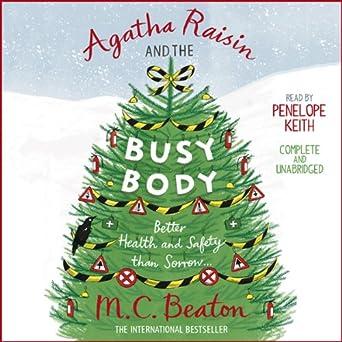 Agatha Raisin and the Busy Body: Agatha Raisin, Book 21: M. C. Beaton, Penelope Keith, Audible