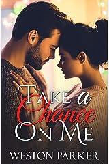 Take A Chance On Me: A Single Father Romance Kindle Edition