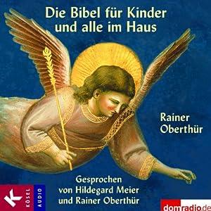 Die Bibel für Kinder und alle im Haus Hörbuch