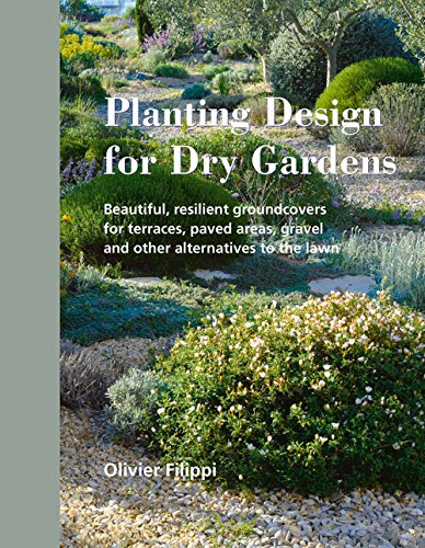 Cheap  Planting Design for Dry Gardens: Beautiful, Resilient Groundcovers for Terraces, Paved Areas,..