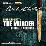 The Murder of Roger Ackroyd (Dramatised)   Agatha Christie