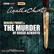 The Murder of Roger Ackroyd (Dramatised) Radio/TV Program by Agatha Christie Narrated by John Moffatt