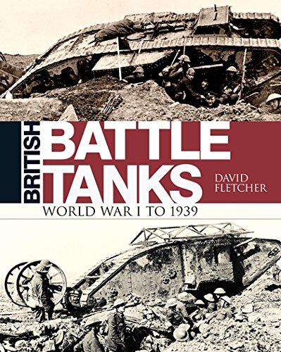 Read Online British Battle Tanks: World War I to 1939 (General Military) PDF