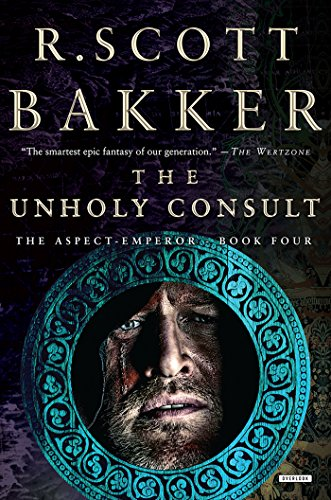 The Unholy Consult: The Aspect-Emperor: Book Four (The Aspect-Emperor Trilogy)