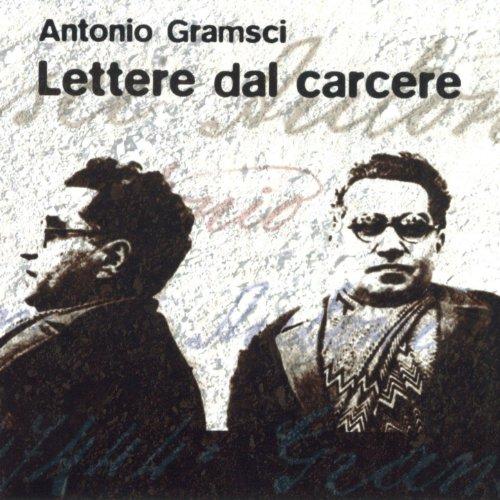 Antonio Gramsci Lettere Dal Carcere