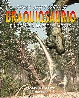 Rob Shone - Braquiosaurio. Dinosaurio De Patas Largas