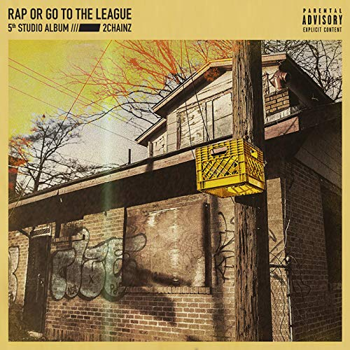 Rap Or Go To The League [Explicit]