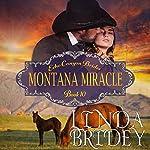 Montana Miracle: Echo Canyon Brides, Book 10 | Linda Bridey