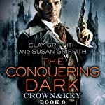 The Conquering Dark: Crown & Key | Clay Griffith,Susan Griffith