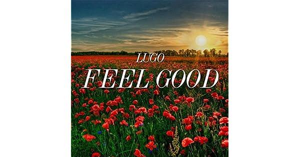 Amazon.com: Feel Good: Lugo: MP3 Downloads