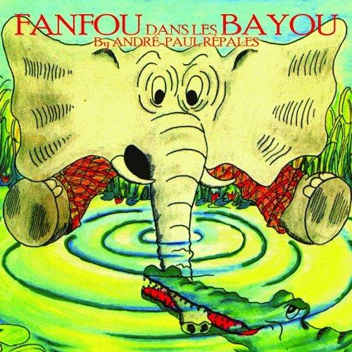Download Fanfou dans les Bayous: Les aventures d'un elephant bilingue en Louisiane (French Edition) PDF