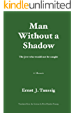 Man without a shadow: The Jew who would not be caught